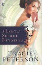 A Lady of Secret Devotion (Ladies of Liberty, Book 3) by Peterson, Tracie