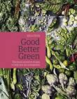 Good Better Green: The Most Inventive Recipes to Help You Eat More Greens by Zita Steyn (Hardback, 2016)