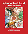 Alice in Pastaland: A Math Adventure by Alexandra Wright (Paperback)
