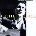 Cold Before Morning by A Bullet for Fidel (CD, Sep-1996, Scat)