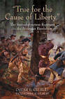 True for the Cause of Liberty: The Second Spartan Regiment in the American Revolution by Oscar E. Gilbert, Catherine R. Gilbert (Hardback, 2015)