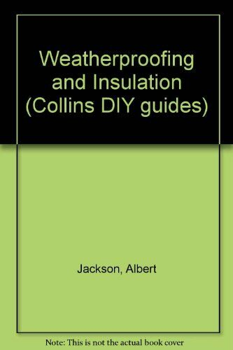 1 of 1 - Weatherproofing and Insulation (Collins DIY guides),Albert Jackson, David Day
