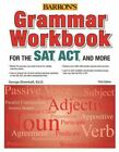Grammar Workbook for SAT, ACT and More by George Ehrenhaft (2014, Paperback, Revised)