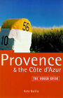 Provence and the Cote d'Azur: The Rough Guide by Kate Baillie (Paperback, 1999)