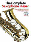 The Complete Saxophone Player: For E Flat Alto Saxphone: 2006 by Music Sales Ltd (Mixed media product, 2006)