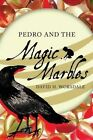 Pedro and the Magic Marbles by David H Wordale (Paperback / softback, 2015)