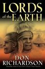 Lords of the Earth: An Incredible But True Story from the Stone-Age Hell of Papua's Jungle by Don Richardson (Paperback / softback, 2008)