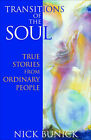 Transitions of the Soul: True Stories from Ordinary People by Nick Bunick (Paperback, 2001)