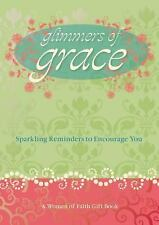 Glimmers of Grace: Sparkling Reminders to Encourage You (Women of Faith (Thomas