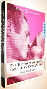 UNA-HISTORIA-DE-AMOR-COMO-OTRA-CUALQUIERA-LUCIA-ETXEBARRIA