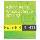 Administering Windows Server 2012 R2: Exam Ref 70-411 by Charlie Russel (Paperback, 2014)