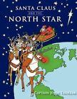 Santa Claus and The North Star 9781434393968 by John Tadrzak Paperback