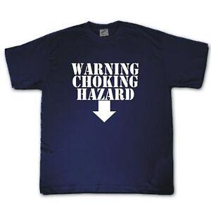WARNING-CHOKING-HAZARD-T-shirt-naughty-funny-rude-cool