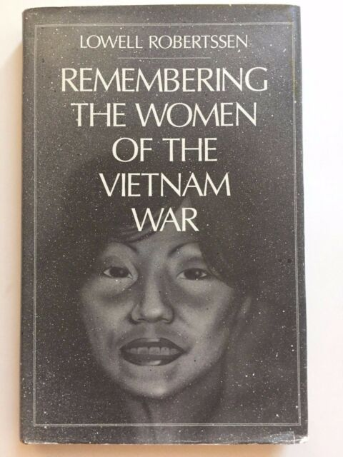 Remembering the Women of the Vietnam War by Lowell Robertssen 1990 1st Edition
