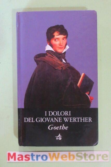 J.W.GOETHE - I DOLORI DEL GIOVANE WERTHER - ED.2009 GIUNTI [L112]