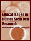 Ethical Issues in Human Stem Cell Research by National Bioethics Advisory Commission, United States (Paperback / softback, 2004)