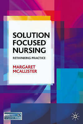 1 of 1 - Solution-Focused Nursing: Rethinking Practice by Palgrave USA (Paperback, 2007)
