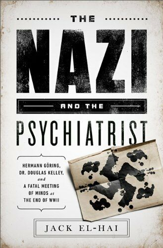 The Nazi and the Psychiatrist: Hermann Göring, Dr