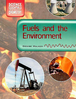 1 of 1 - Walker, Denise, Fuels and the Environment (Science Essentials - Chemistry), Very