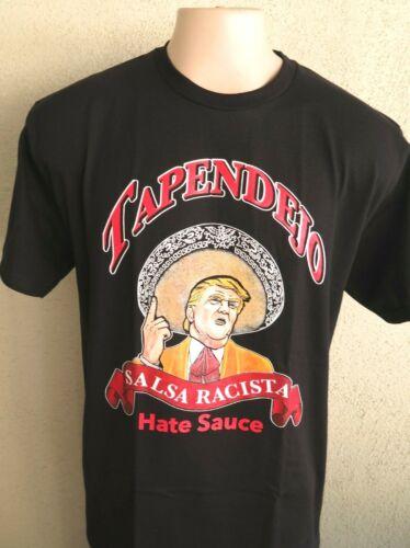 Donald Trump Tapendejo Salsa Racista Lustige Mexikanische Kunst Humor T-Shirt