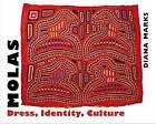 Molas: Dress, Identity, Culture by Diana Marks (Paperback, 2016)