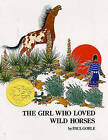 The Girl Who Loved Wild Horses by Paul Goble (Hardback, 2001)