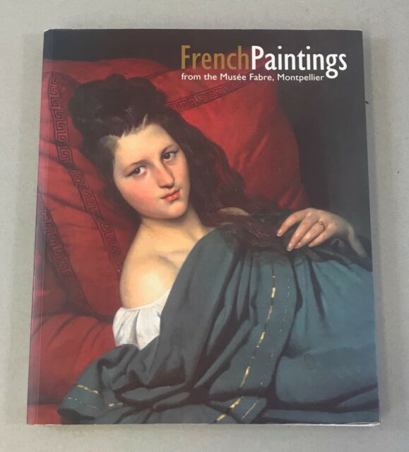 French Paintings: From the Musee Fabre, Montpellier by Jorg Zutter Collectable