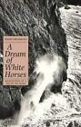 A Dream of White Horses: Recollections of a Life on the Rocks by Edwin Drummond (Paperback, 1997)
