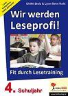 Wir werden Leseprofi - Fit durch Lesetraining! 4. Schuljahr von Lynn-Sven Kohl und Ulrike Stolz (2006, Taschenbuch)