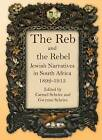 The Reb and the Rebel: Jewish Narratives in South Africa 1982-1913 by University of Cape Town Press (Paperback, 2010)