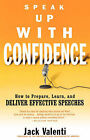 Speak Up with Confidence: How to Prepare, Learn and Deliver Effective Speeches by Jack Valenti (Paperback, 2002)