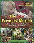 The New Farmers' Market: Farm-Fresh Ideas for Producers, Managers & Communities by Marcie Rosenzweig, Eric Gibson, Vance Corum (Paperback / softback, 2016)