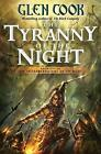 The Tyranny of the Night by Glen Cook (Paperback / softback, 2010)