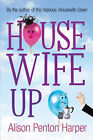 Housewife Up by Alison Penton Harper (Paperback, 2006)