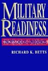 Military Readiness: Concepts, Choices, Consequences by Richard K. Betts (Paperback, 1995)