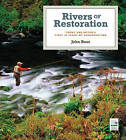 Rivers of Restoration: Trout Unlimited's First 50 Years of Conservation by John Ross (Hardback, 2008)