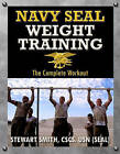 Navy Seal Weight Training: The Complete Workout by Stewart Smith (Paperback, 2013)