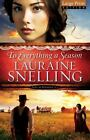 To Everything a Season by Lauraine Snelling (2014, Paperback, Large Type)