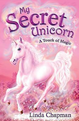 My Secret Unicorn: A Touch of Magic, Chapman, Linda, Very Good Book