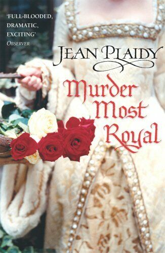 1 of 1 - Murder Most Royal: (Tudor Saga) by Plaidy, Jean 0099493225 The Cheap Fast Free