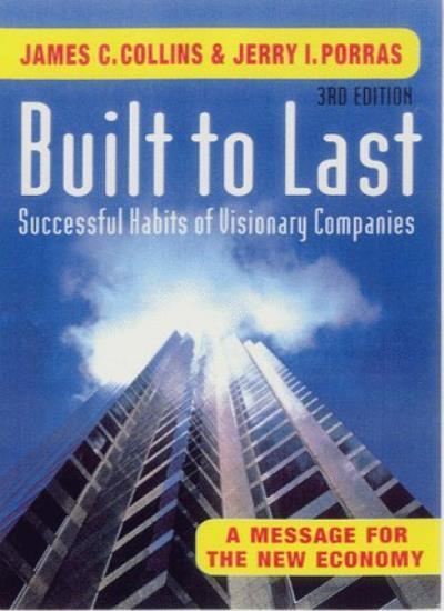 Built To Last 3rd Ed: Successful Habits of Visionary Companies,James Collins, J