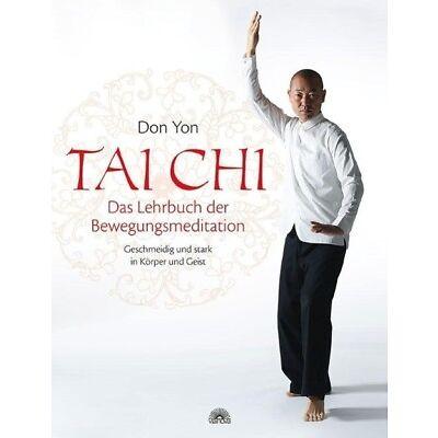 Tai Chi - Das Lehrbuch der Bewegungsmeditation - Don Yon PORTOFREI