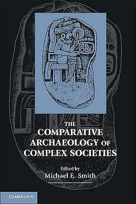 The Comparative Archaeology of Complex Societies by Cambridge University...