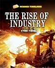 The Rise of Industry: 1700-1800: 1700-1800 by Charlie Samuels (Hardback, 2015)
