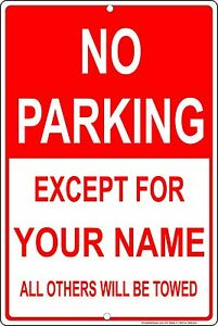 PERSONALIZED-NO-PARKING-SIGN-ALUMINUM-NO-RUST-METAL-SIGN-8-034-X-12-034