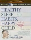 Healthy Sleep Habits, Happy Child by Marc Weissbluth (CD-Audio, 2015)