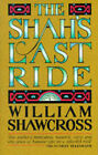 The Shah's Last Ride by William Shawcross (Paperback, 1990)