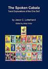 The Spoken Cabala: Tarot Explorations of the One Self by Jason C. Lotterhand (Paperback, 2010)