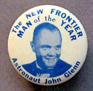 C 1962 John Glenn New Frontier Kennedy Project Mercury Button 1766