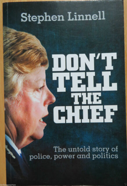 Don't Tell the Chief: The Untold Story of Police, Power and Politics by...